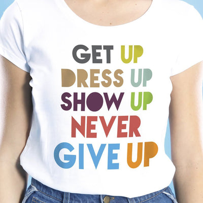 Get Up Dress Up Show Up, Mom And Daughters Tees