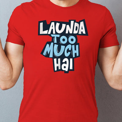 Launda Too Much Hai, Matching Tees For Friends