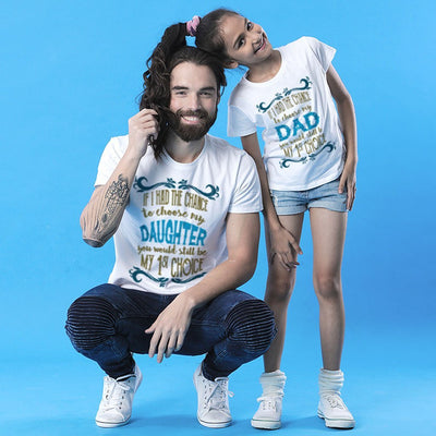 My First Choice Dad & Daughter Matching Tshirt