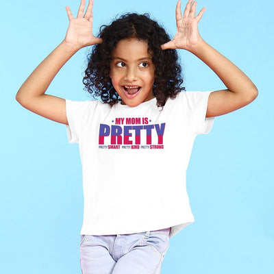 My Mom is Pretty/My Daughter is Pretty Tees