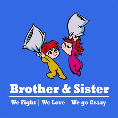 Brother & Sister Fight, Love And Crazy Tees