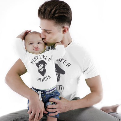 Play Like A Pirate, Matching Tee And Bodysuit For Dad And Baby (Boy)