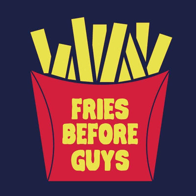 T-Shirt - Fries Before Guys Tees