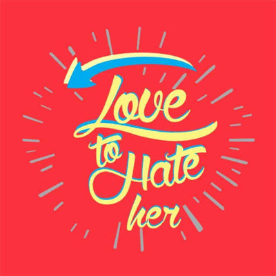 T-Shirt - Love To Hate Her Tees