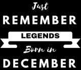REMEMBER LEGENDS BORN IN DECEMBER HOODIE