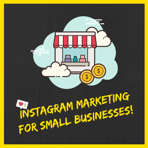 The Power of Instagram for Small Businesses