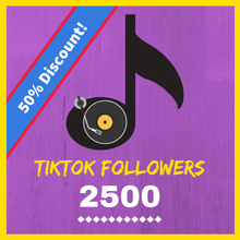 Buy 2500 TikTok followers