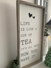 """Life is like a cup of tea"" Wall Plaque"