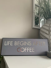 """Life begins after coffee"" wall plaque"