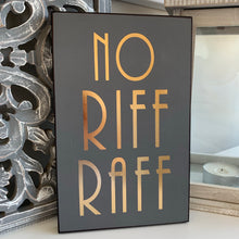 No Riff Raff wall plaque