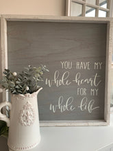 """You have my whole heart"" Wall Plaque"