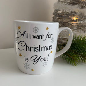 """All I want for Christmas is You"" Mug"