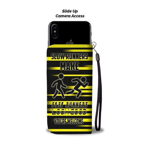 Slow Runners Make Fast Runners Look Good Custom Phone Case!