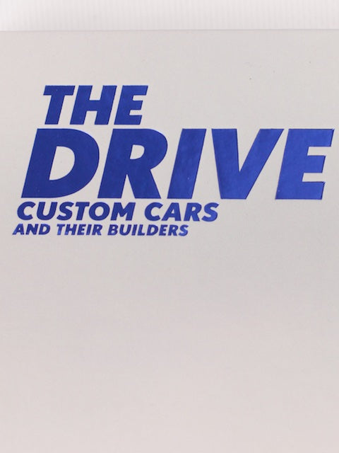 The Drive: Collector's Edition Custom Cars and Their Builders