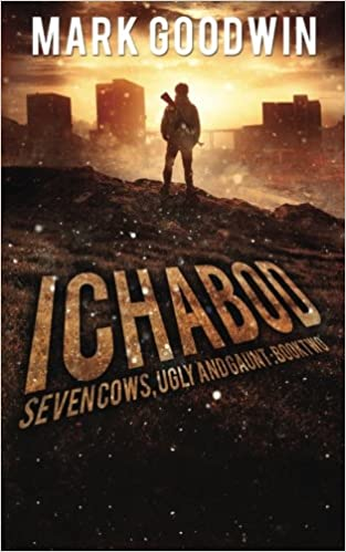 Ichabod: A Post-Apocalyptic EMP Adventure (Seven Cows, Ugly and Gaunt) (Volume 2)