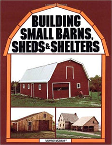 Building Small Barns/Sheds/Shelters