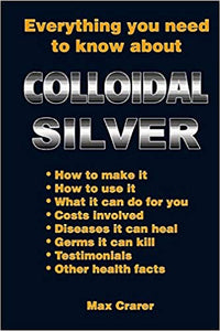 Everything You Need To Know About Colloidal Silver - Carolina Readiness, dooms day prepper supplies online