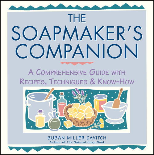 The Soapmakers Companion - Carolina Readiness, dooms day prepper supplies online