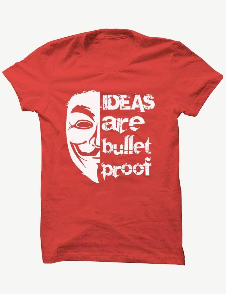 Ideas Are Bullet Proof