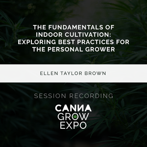The Fundamentals of Indoor Cultivation: Exploring Best Practices for the Personal Grower