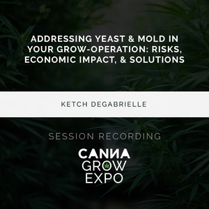 Addressing Yeast & Mold in Your Grow-Operation: Risks, Economic Impact, & Solutions