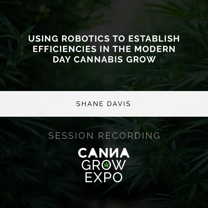 Using Robotics to Establish Efficiencies in the Modern Day Cannabis Grow