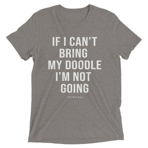 'If I Can't Bring My Doodle I'm Not Going' Tee