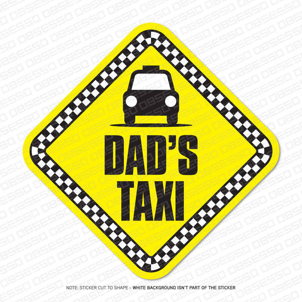 Dad's Taxi Self Adhesive Vinyl Sticker