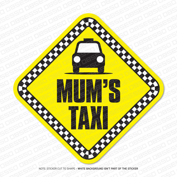 Mum's Taxi Self Adhesive Vinyl Sticker