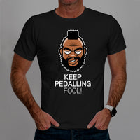 Keep Pedalling Fool! - Casual Cyclist T-Shirt