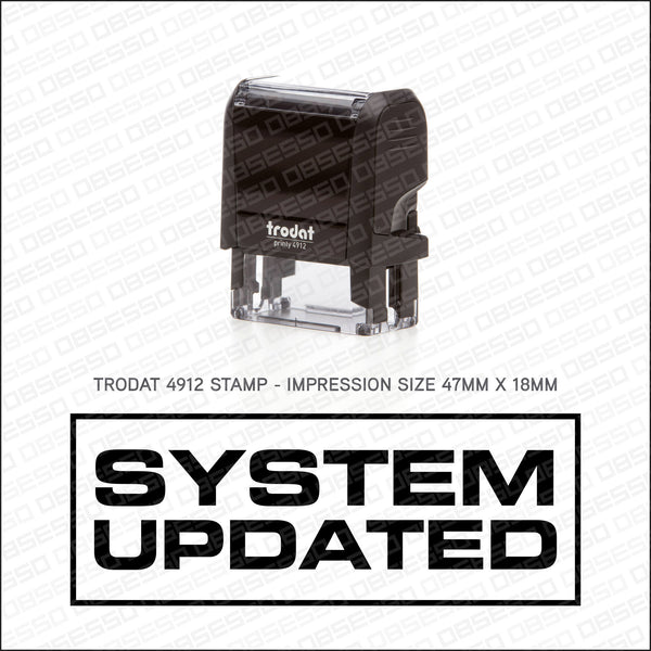 System Updated Stamp - Self Inking - Stamp - OBSESSO - www.obsesso.co.uk