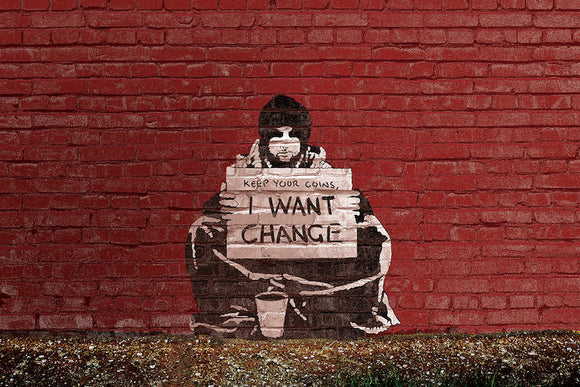 Keep Your Coins. I Want Change By Meek by Banksy - PoppyLy