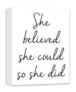 She believed she could, so she did. - PoppyLy