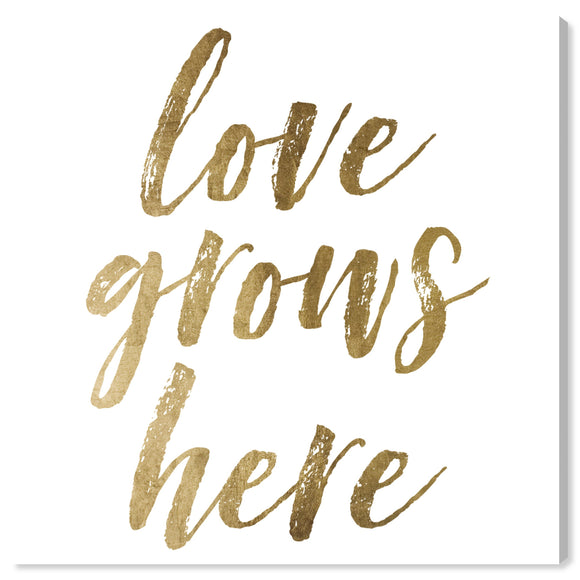 'Love Grows Here Gold' Canvas Art - PoppyLy