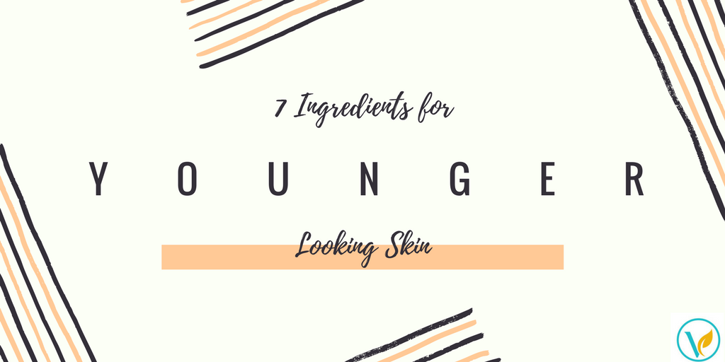 7 Ingredients for YOUNGER Looking Skin