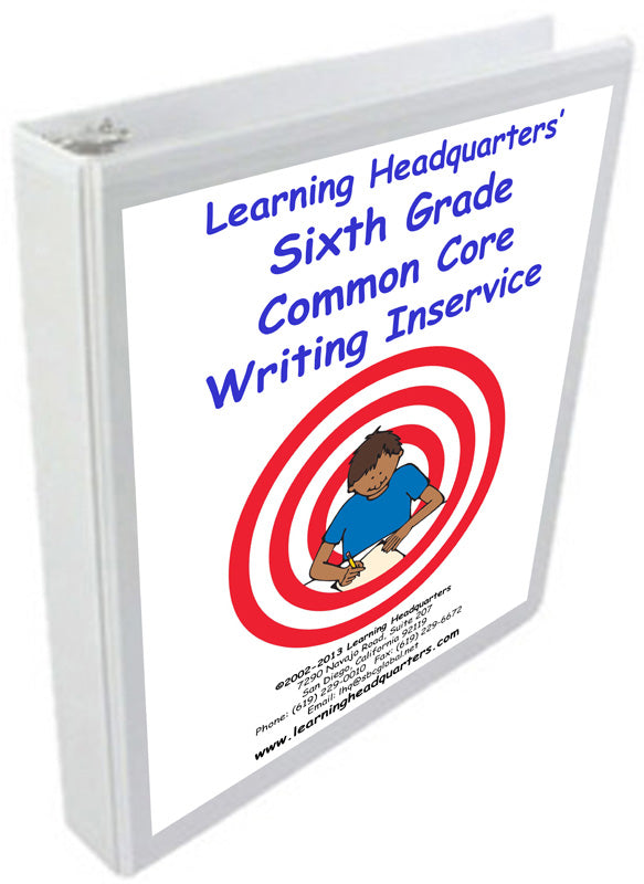 6: Common Core Writing Inservice Kit (2014 release)