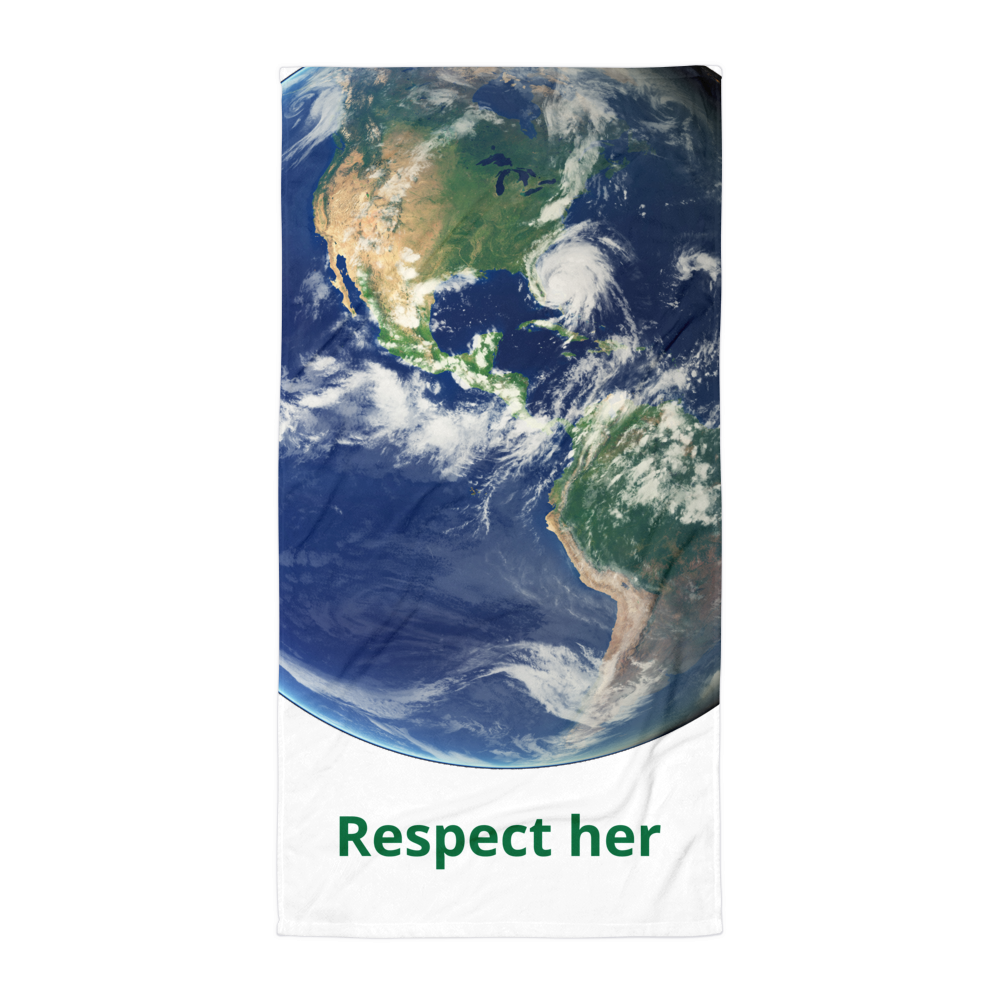 """Respect her"" Planet Earth Towel"