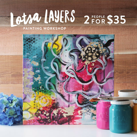 Lotsa Layers Acrylic Painting Workshop