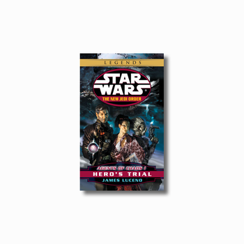 Hero's Trial: Legends (The New Jedi Order: Agents of Chaos, Book I)