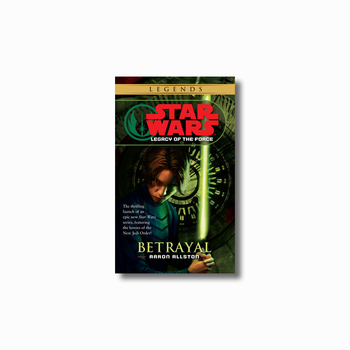 Betrayal: Legends (Legacy of the Force)