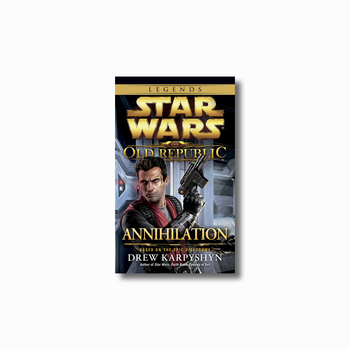 Annihilation: Legends (The Old Republic)