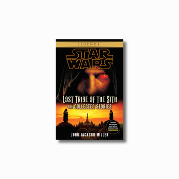 Lost Tribe of the Sith: Legends: The Collected Stories