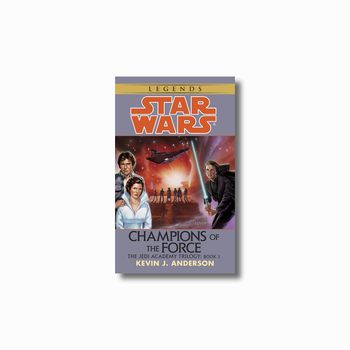 Champions of the Force: Legends (The Jedi Academy)