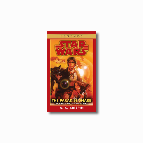 The Paradise Snare: Legends (The Han Solo Trilogy)