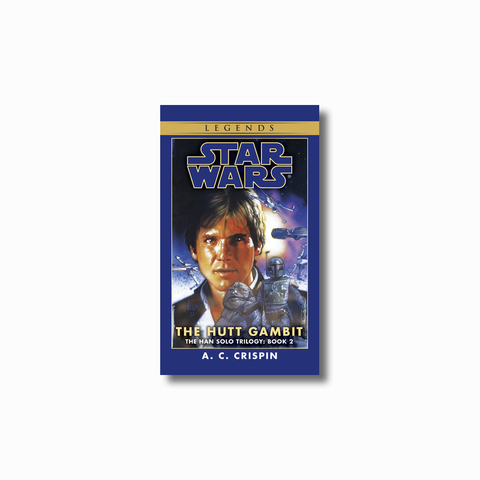 The Hutt Gambit: Legends (The Han Solo Trilogy)