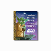 Everything I Need to Know I Learned From a Star Wars Little Golden Book (StarWars)