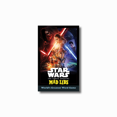 Star Wars: The Force Awakens Mad Libs