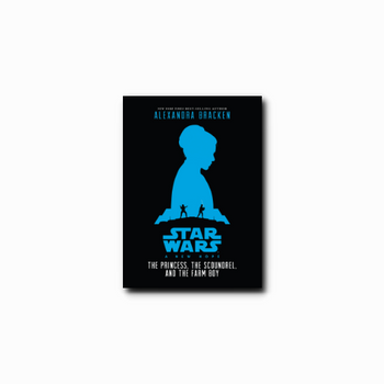 A New Hope: The Princess, the Scoundrel, and the Farm Boy (Canon Hardcover)