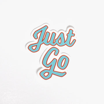Just Go // Sticker