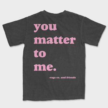 You Matter Tee // Multiple Colors